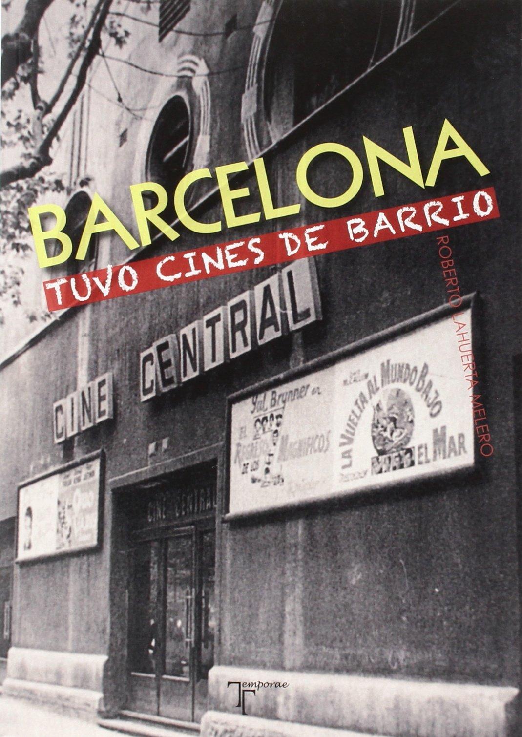 Barcelona tuvo cines de barrio: Amazon.es: Roberto Lahuerta ...