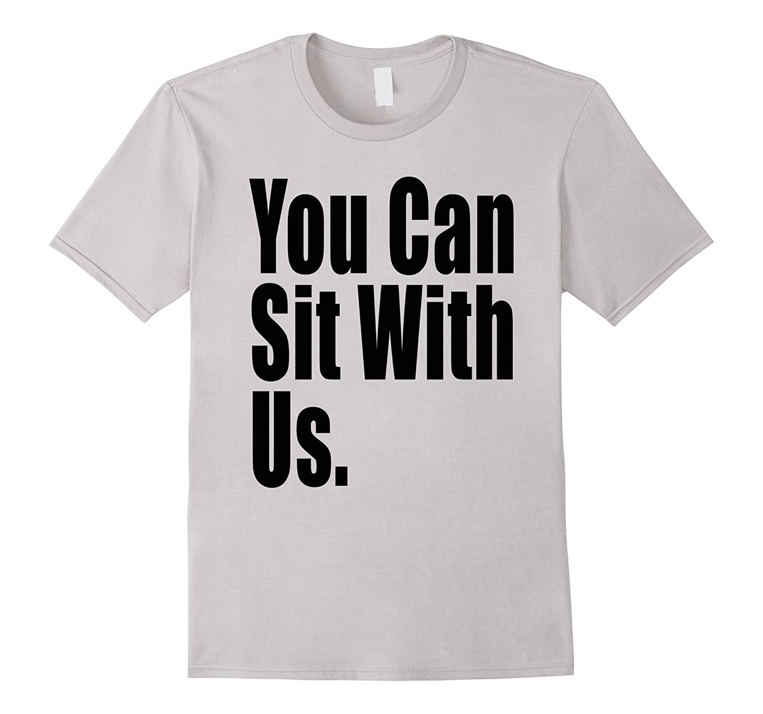 You Can Sit With Us Anti-Bully Shirt-BN