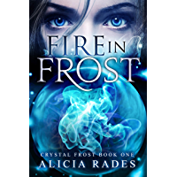 Fire in Frost: A Teen Psychic Paranormal Series (Crystal Frost Book 1) (English Edition)