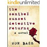 The Sanibel Sunset Detective Returns (The Sanibel Sunset Detective Mysteries Book 2)