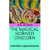 The Magical Horned Unicorn: A Northern Lights Adventure