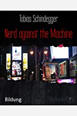 Nerd against the Machine (German Edition) Kindle Edition