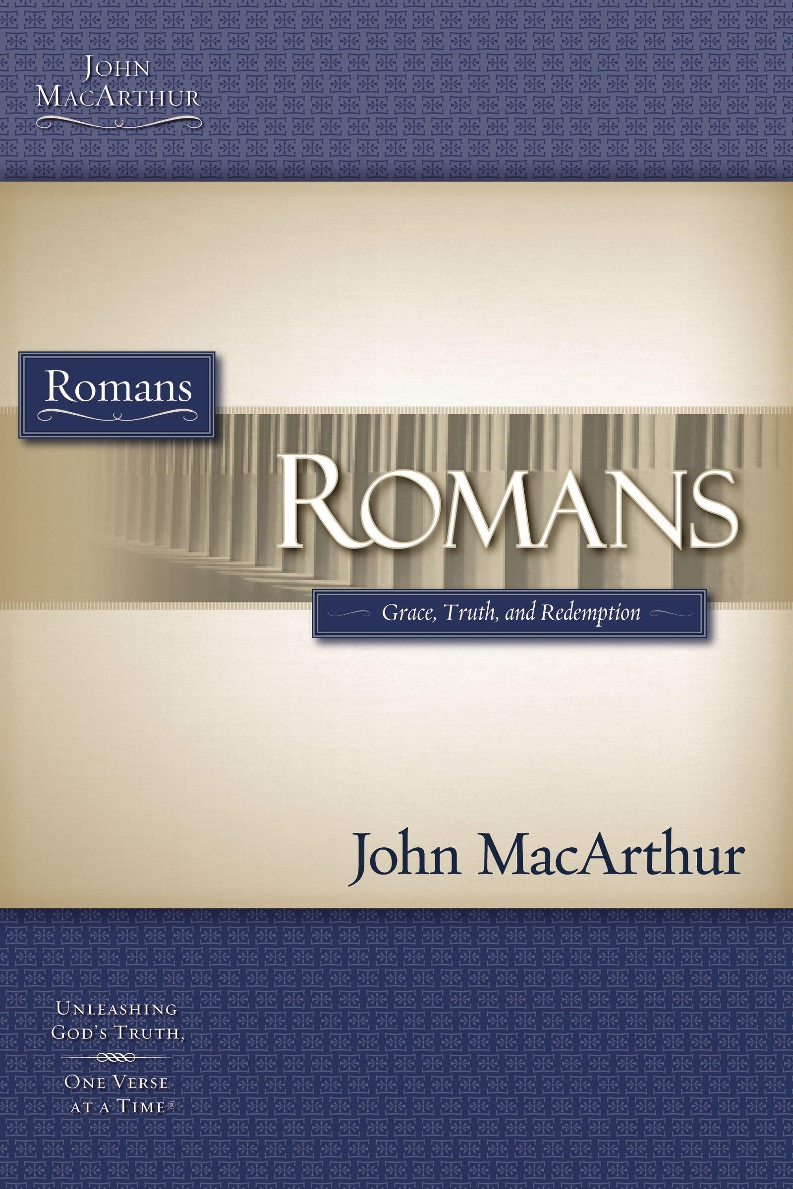 Romans: Grace, Truth And Redemption (Macarthur Bible Studies): John  MacArthur: 9781418508753: Amazon.com: Books