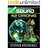 THE SQUAD 42 Orionis: (Novelette 16)