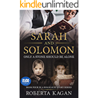 Sarah and Solomon: Only A Stone Should Be Alone (A Holocaust Story Series Book 4)