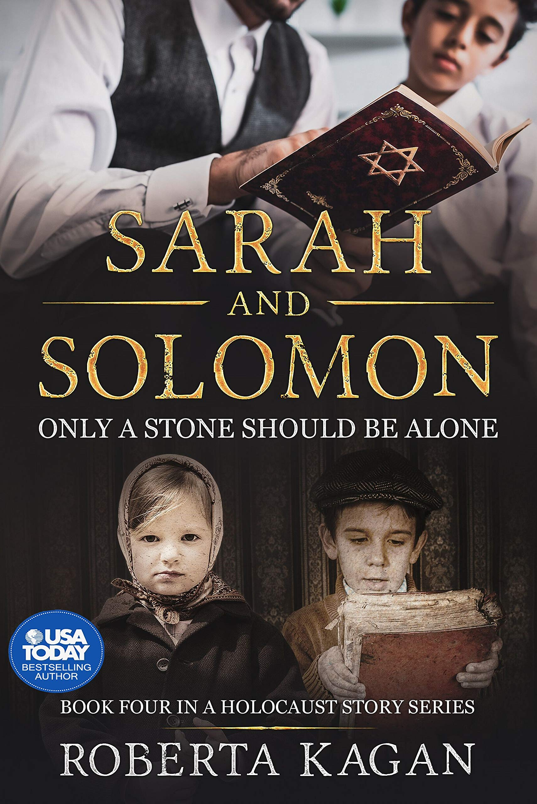 Sarah and Solomon: Only A Stone Should Be Alone (A Holocaust Story Series Book 4) por Roberta Kagan
