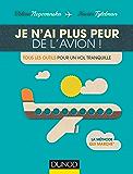 Je n'ai plus peur de l'avion! : Tous les outils pour un vol tranquille (Hors Collection)