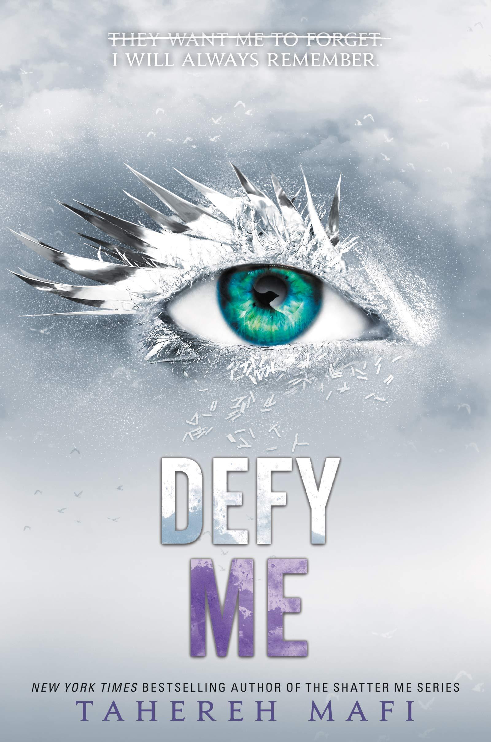 Amazon.com: Defy Me (Shatter Me) (9780062676399): Mafi, Tahereh: Books