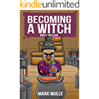 Becoming a Witch (Book Five): The Illage (Unofficial Diary of a Minecraft Witch)