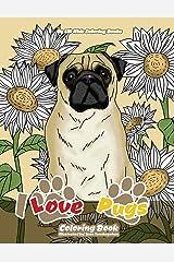 I Love Pugs Coloring Book (Premium Adult Coloring Books) (Volume 9) Paperback