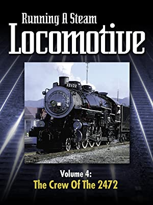 Amazon.com: Running a Steam Locomotive Volume 4: The Crew of ...