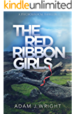 The Red Ribbon Girls: A gripping thriller with a heart-stopping twist