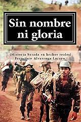 Sin nombre ni gloria (Historia basada en hechos reales) (Spanish Edition) Kindle Edition