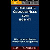 Juristische Übungsfälle zum BGB AT: Die Hauptprobleme umfassend dargestellt (German Edition)