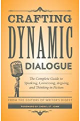 Crafting Dynamic Dialogue: The Complete Guide to Speaking, Conversing, Arguing, and Thinking in Fiction (Creative Writing Essentials) Paperback