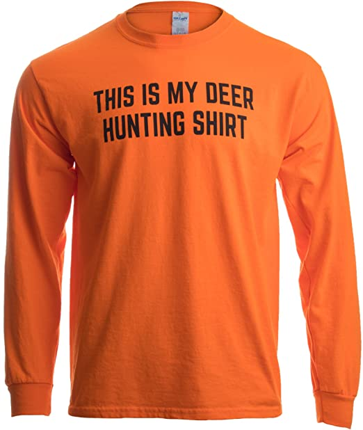 23e22f1f1 Amazon.com: This is My Deer Hunting Shirt | Funny Hunter Blaze Orange  Safety Clothes T-Shirt: Clothing
