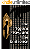 The Room Beyond The Staircase