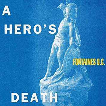 Buy FONTAINES D.C. – A Hero's Death New or Used via Amazon