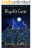 The Wizard's Curse (Scorcerer's Oath Series Book 2)