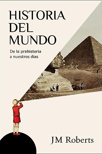Historia del mundo: De la prehistoria a nuestros días eBook: M., Roberts J.: Amazon.es: Tienda Kindle