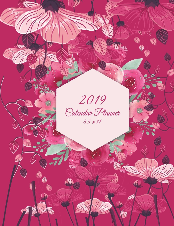 2019 Calendar Planner 8.5 x 11: Pink Flowers, Daily Calendar Book 2019, Weekly/Monthly/Yearly Calendar Journal, Large 8.5 x 11 365 Daily journal ... Agenda Planner, Calendar Schedule Organizer Paperback – June 22, 2018 Rose & Sky Planners 1722161884