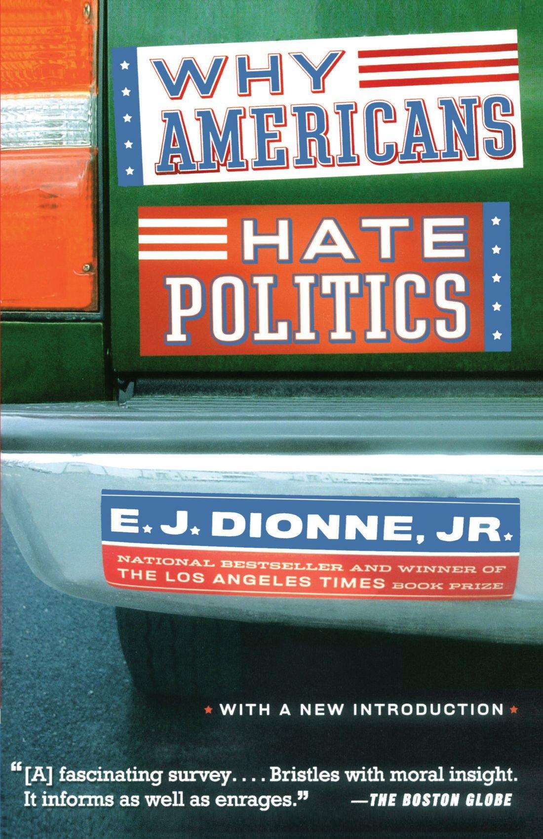 Americans Hate Politics E J Dionne product image