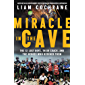 Miracle in the Cave: The 12 Lost Boys, Their Coach, and the Heroes Who Rescued Them