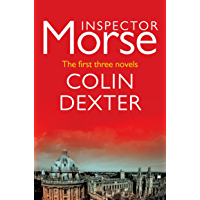 Inspector Morse: The First Three Novels (English Edition)