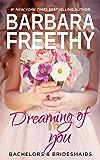 Dreaming of You (Bachelors & Bridesmaids Book 7)