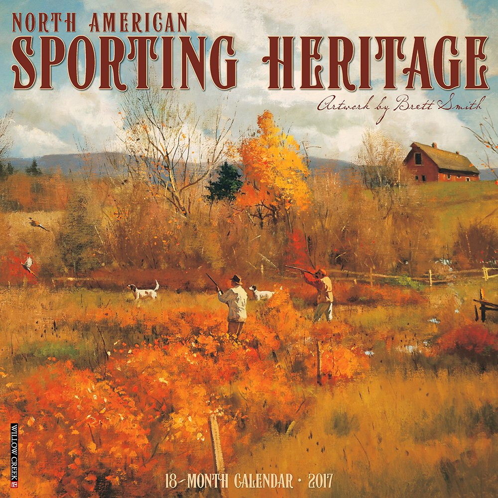 Download North American Sporting Heritage 2017 Wall Calendar ebook