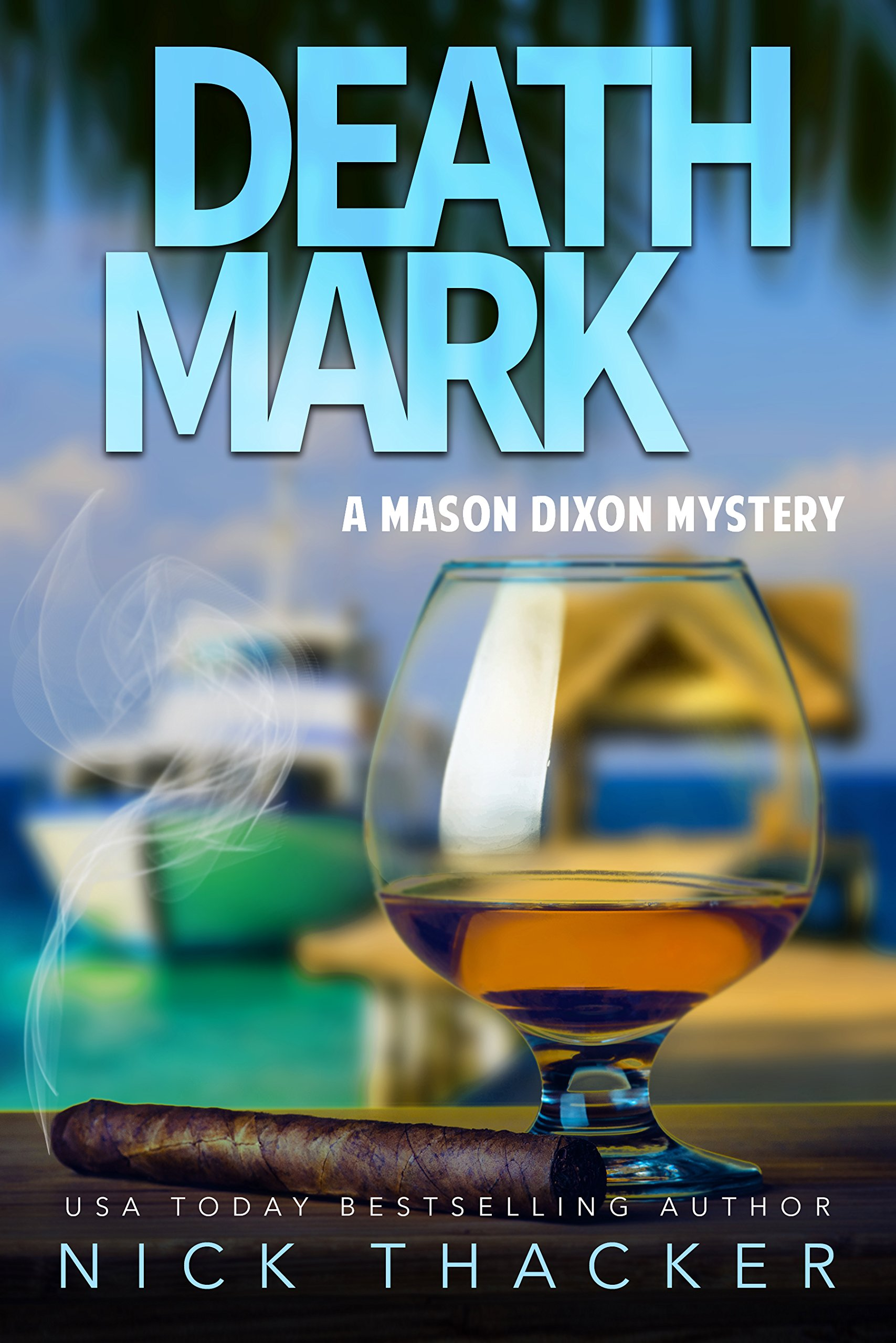 Death Mark: A Mason Dixon Tropical Adventure Thriller (Mason Dixon Thrillers Book 2) por Nick Thacker