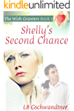 Shelly's Second Chance (The Wish Granters Book 1)