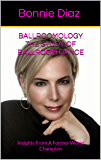 Ballroomology The Study of Ballroom Dance: Insights From A Former World Champion