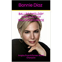 Ballroomology The Study of Ballroom Dance: Insights From A Former World Champion book cover