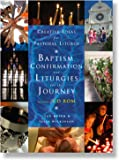 Creative Ideas for Pastoral Liturgy: Baptism, Confirmation and Liturgies for the Journey