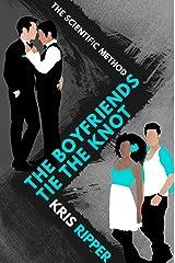 The Boyfriends Tie the Knot (Scientific Method Universe Book 6) Kindle Edition