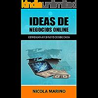 IDEAS DE NEGOCIOS ONLINE: Como Ganar Dinero Desde Casa