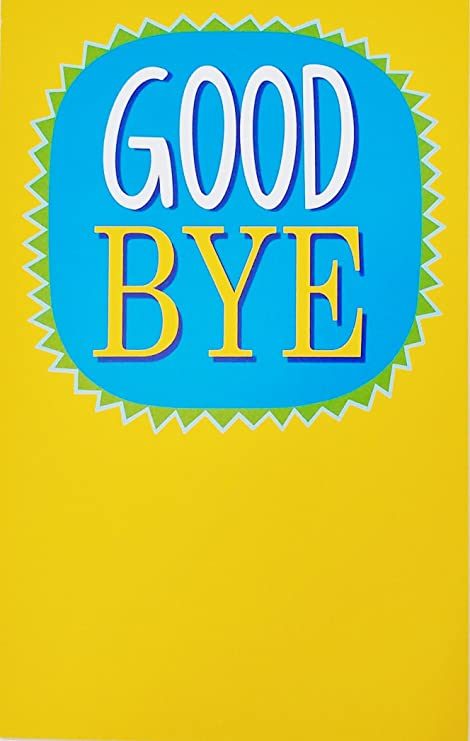 Amazoncom Good Bye You Will Be Missed Very Much Greeting Card