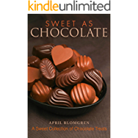 Sweet as Chocolate: A Sweet Collection of Chocolate Treats