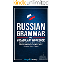 Russian Grammar and Vocabulary Workbook: Conjunctions and Connective Words in Context to Make Your Russian More Fluent…