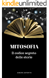Mitosofia: Il codice segreto delle storie
