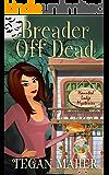 Breader Off Dead: A Haunted Lodge Short Cozy Mystery (Haunted Lodge Cozy Mysteries Book 5)