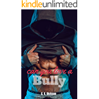Can You Love a Bully