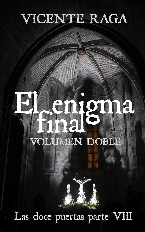 El enigma final - Volumen doble: Las doce puertas parte VIII eBook: Raga, Vicente: Amazon.es: Tienda Kindle