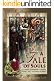 A Tale of Souls: The Church in Turmoil (The Reformation - A Family Divided Book 2)