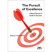 The Pursuit of Excellence: A Band Director's Guide to Success book cover