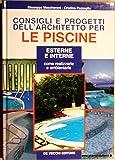 Consigli e progetti dell'architetto per le piscine