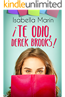 ¡Te odio, Derek Brooks! (Spanish Edition)