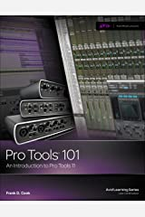 Pro Tools 101: An Introduction to Pro Tools 11, 1st ed.: An Introduction to Pro Tools 11 (with DVD) (Avid Learning) Kindle Edition