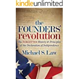 The Founders' Revolution: The Forgotten History & Principles of the Declaration of Independence